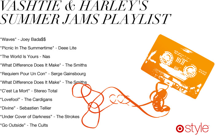 Your Summer Jam Playlist Each of Vashtie and Harley's looks were inspired by a song. Listen to their tracks and kickoff the first summer dance party of the year.