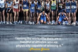 "athleticpoetics:  ""Among the world elite there are a handful of athletes who are physically capable of winning it."" - Maurice Greene"