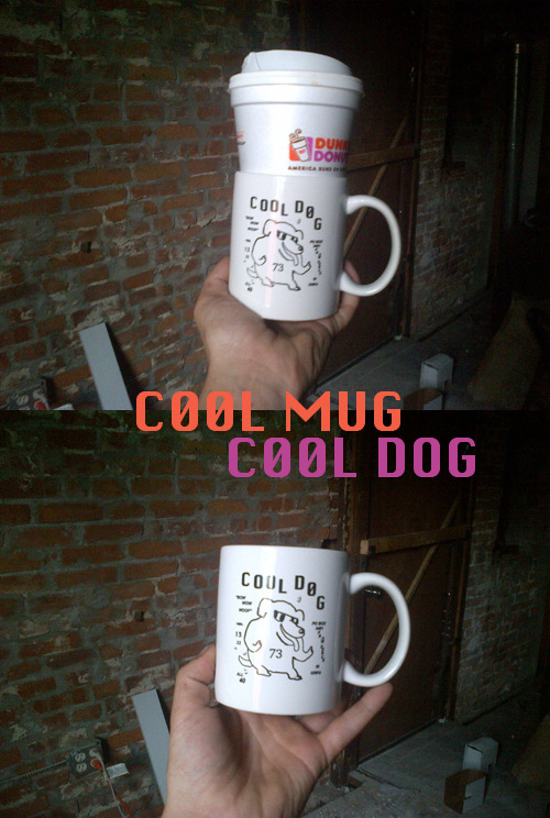 spideretc:  COOL DOGG MUGGG available for purchase http://mickeyz.bigcartel.com/product/cool-dog-mug 100% ceramic, 11oz, $9.50
