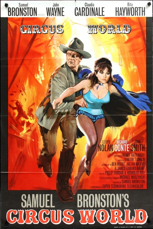 "Movie poster for the 1964 Henry Hathaway film ""Circus World"" starring John Wayne, Claudia Cardinale and Rita Hayworth. Click the pic to watch the movie in its entirety."