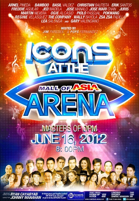 Icons at the Arena: Masters of OPM16 June 2012 | SM MOA Arena | 8pm Icons at the Arena: Masters of OPM is a grand concert to celebrate the greatness and ingenuity of Original Pilipino Music (OPM) from the world-class OPM concert icons and artists. Performances by: Lea Salonga Gary Valenciano Martin Nievera Jose Mari Chan ZsaZsa Padilla Ogie Alcasid Regine Velasquez Basil Valdez Freddie Aguilar Christian Bautista Erik Santos Juris Jed Madela Piolo Pascual Bamboo Arnel Pineda The Company  Hosted by Jim Paredes and Pops Fernandez. With special participation of Pokwang, Jose Manalo, and Wally Bayola. Directed by Johnny Manahan. Musical Direction by Ryan Cayabyab. Presented by ABS-CBN's Star Events. For ticket details, please check info: PATRON VIP – Php 4,670 (Reserved Seats) PATRON – Php 4,160 (Reserved Seats) LOWER BOX – Php 2,640 (Reserved Seats) UPPER BOX – Php 1,630 (Reserved Seats) GENERAL ADMISSION – Php 610 (Free Seating)   For ticket inquiries, call 470-2222 or log on to www.smtickets.com. For more information, visit Star Record's official fan page at www.facebook.com/starrecordsphil or follow @starrecordsph on Twitter.