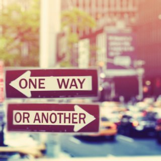One way. Or another.