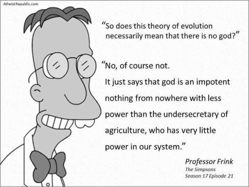 atheistoverdose:  Professor frink on godfollow for the best atheist posts on tumblr