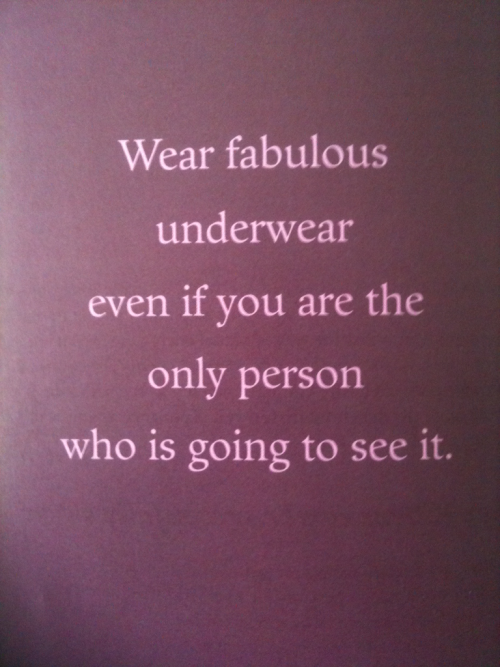 blowjjob:  it's actually proven that if you wear bright/exciting underwear you're happier and will most likely have a better day haha
