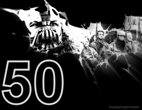 50 DAYS - THE DARK KNIGHT RISES
