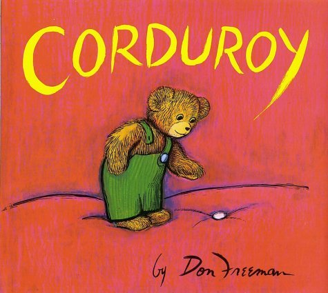 mindcontrolmindrestart:  Does anyone else remember Corduroy? This was one of my favorite books growing up and all of a sudden I really want to read it….