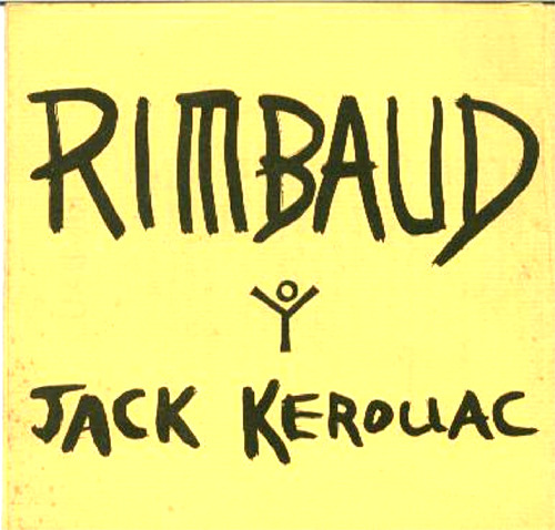 Rimbaud by Jack Kerouac Arthur! On t' appela pas Jean!Born in 1854 cursing in Charle-ville thus paving the way forthe abominable murderousnessesof Ardennes—No wonder your father left!So you entered school at 8—Proficient little Latinist you!In October of 1869Rimbaud is writing poetryin Greek French—Takes a runaway train to Paris without a ticket,the miraculous Mexican Brakemanthrows him off the fasttrain, to Heaven, whichhe no longer travels becauseHeaven is everywhere—Nevertheless the old fagsintervene—Rimbaud nonplussed Rimbaudtrains in the green NationalGuard, proud marchingin the dust with his heroes—hoping to be buggered,dreaming of the ultimate Girl.—Cities are bombarded ashe stares & stares & chewshis degenerate lip & stareswith gray eyes atWalled France— Andre Gill was forerunnerto Andre Gide—Long walks reading poemsin the Genet Haystacks—The Voyant is born,the deranged seer makes hisfirst Manifesto,gives vowels colors& consonants carking care,comes under the influenceof old French Fairieswho accuse him of constipationof the brain & diarrheaof the mouth—Verlaine summons him to Pariswith less aplomb than hedid banish girls toAbyssinis— Merde! screams Rimbaudat Verlaine salons—Gossip in Paris—Verlaine Wifeis jealous of a boywith no seats to his trousers—Love sends money from Brussels—Mother Rimbaud hatesthe importunity of MadameVerlaine—Degenerate Arthur is suspectedof being a poet by now—Screaming in the barnRimbaud writes Season in Hell,his mother tremblesVerlaine sends money & bulletsinto Rimbaud—Rimbaud goes to the police& presents his innocencelike the pale innocence ofhis divine feminine Jesus—Poor Verlaine, 2 yearsin the can, but could havegot a knife in the heart —Illuminations! Stuttgart!Study of Languages!On foot Rimbaud walks& looks thru the Alpinepasses into Italy, lookingfor clover bells, rabbits,Genie Kingdoms & aheadof his nothing but the oldCanaletto death of sunon old Venetian buildings—Rimbaud studies language—hears of the Alleghanies,of Brooklyn, of lastAmerican Plages—His angel sister dies—Vienne! He looks at pastries& pets old dogs! I hope!This mad cat joinsthe Dutch Army& sails for Javacommanding the fleetat midnighton the bow, alone,no one hears his Commandbut every fishy shining inthe sea—August isno time to stay in Java—Aiming at Egypt, he's againhungup in Italy so he goes backhome to deep armchairbut immediately he goesagain, to Cyprus, torun a gang of quarry workers,—what did he look like now.this laterRimbaud?—Rock dust& black backs & hacksof coughers, the dream risesin the Frenchman's Africa mind,—Invalids from the tropics are alwaysloved—The Red Seain June, the coast clanksin Arabia—Havar,Havar, the magic tradingpost—Aden, Aden,South of Bedouin—Ogaden, Ogaden, neverknown—(MeanwhileVerlaine sits in Parisover cognacs wonderingwhat Arthur looks like now,& how bleak their eyebrowsbecause they believedin earlier eyebrow beauty)—Who cares? What kindaFrenchmen are these? Rimbaud, hit meover the head with that rock!Serious Rimbaud composeselegant & learned articlesfor National GeographicSocieties, & after warscommands Harari Girl(Ha Ha!) backto Abyssinia, & shewas young, had blackeyes, thick lips, haircurled, & breasts likepolished brown withcopper teats & ringletson her arms &joined her hands upon her central loin &had shoulders as broad asArthur's & little ears—A girl of somecaste, in Bronzeville— Rimbaud also knewthinbonehipped Polynesianswith long tumbling hair &tiny tits & big feet Finally he startstrading illegal gunsin Tajourariding in caravans, Mad,with a belt of goldaround his waist—Screwed by King Menelek!The Shah of Shoa!The noises of these namesin that noisyFrench mind! Cairo for the summer,bitter lemon wind& kisses in the dusty parkwhere girls sitfolded atduskthinking nothing— Havar! Havar!By litter to Zeylahe's carried moaninghis birthday—the boatreturns to chalk castleMarseilles sadder thantime, than dream,sadder than water—Carcinoma, Rimbaudis eaten by the diseaseof overlife—They cut offhis beautiful leg—He dies in the armsof Ste Isabellehis sister& before rising to Heavensends his francs to Djami, Djami the Havari boyhis dody servant8 years in the AfricanFrenchman's Hell,& it all adds upto nothing, likeDostoevsky, Beethovenor Da Vinci— So, poets, rest awhile& shut up:Nothing ever cameof nothing.  Written in 1958 and published as a City Lights broadside in 1960.
