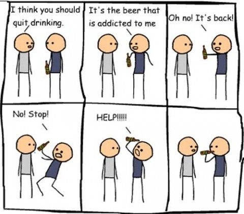 When the beer is addicted to you…