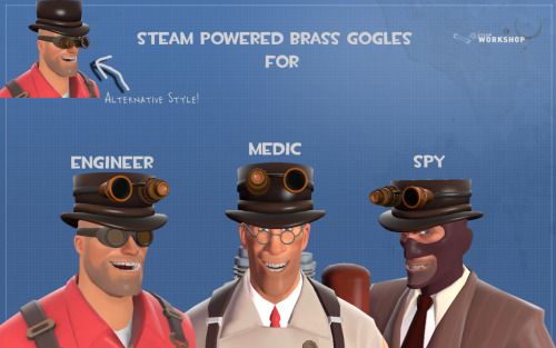 pyromau5:  Round 2! Made the Steam Powered Brass Goggles for the Engineer, Medic, and Spy! I also added new textures for both RED and BLU Download here and vote for me here. Thanks!