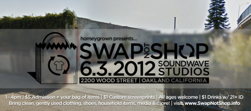 Swap-Not-Shop! this Sunday at Soundwave Studios in Oakland! more info here