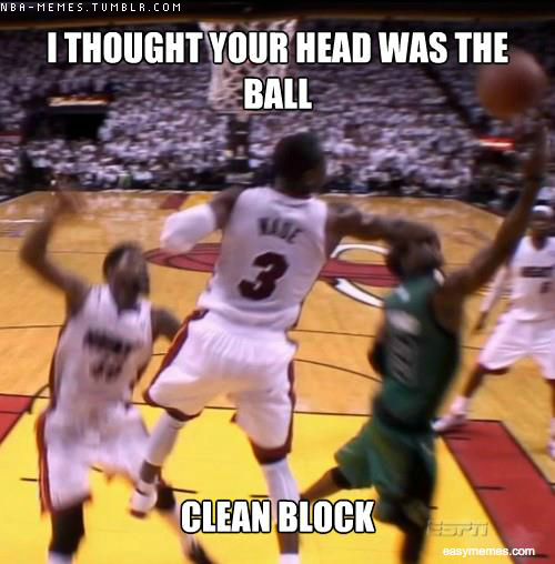 nba-memes:  How Dwyane convinced the officials . .   maybe if the refs called this, and didnt call all these other bullshit  fouls, Celtics couldve won -_-