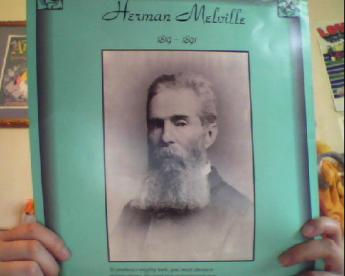 The Herman Melville poster I bought off my retiring English teacher for a quarter.