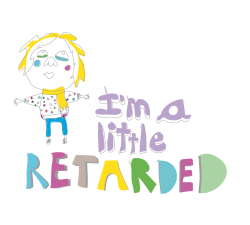 I'm a little retarded, oh oh oh Ilustración 2012.  http://www.youtube.com/watch?v=3VMgThCSXLk