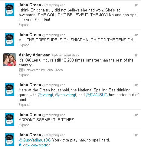 I love drunk John Green excited about the spelling bee. I LOVE the spelling bee. I'm glad my idol does as well. :)