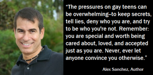 LBGTQ* Quotes and Quips  Alex Sanchez, author read about his book Boyfriends with Girlfriends *HERE*