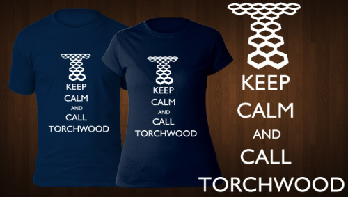 Got a problem with aliens? Just stay calm and call Torchwood! Vote for Keep Calm and Call Torchwood to get printed at teebusters HERE. Voting is easy - no need to register!