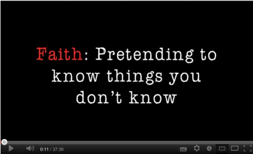 Faith: Pretending to know things you don't know.