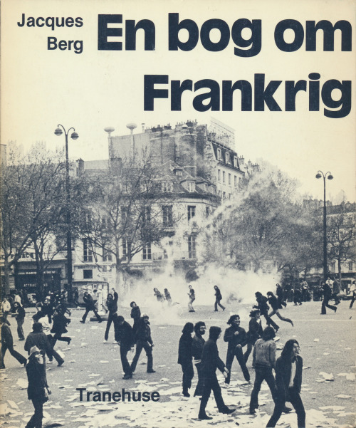 En bog om Frankrig (A Book About France) by Jacques Berg, Tranehuse, 1983. A Danish book about France for juvenile readers. And what better way to capture their attention than a cover photo of a riot?