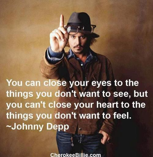 thequotesgarden:  Johnny Deep