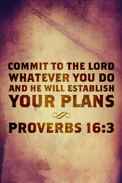 "gottatellthetruth:  Commit to the Lord whatever you do and your plans will succeed (Proverbs 16:3) spiritualinspiration:  Commit to the Lord whatever you do and your plans will succeed (Proverbs 16:3) In order to fulfill your destiny, you have to make a plan according to God's purposes and stay focused to fulfill that plan. Wake up each day knowing where you're headed, which direction you are taking and what you are going to accomplish —- and then stick with it! Don't allow the distractions and business of life get you off course. Ask yourself, "" Is what I am doing moving me towards my God-given destiny? Is this my purpose in life or am I just wasting time being busy and not really making any progress?"" Proverbs 4:25 says, "" Keep your eyes fixed straight ahead. Don't look to the left and don't look to the right."" Don't be distracted and spend your time and energy on things that are not helping you fulfill your destiny. Remember, God's plans are blessed, and as you walk in His plan for your life, you will experience His abundance in everything you set your hand to!"