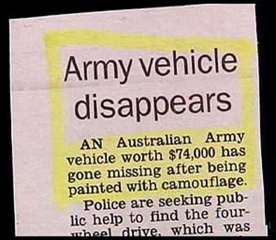 aw, man! painted with camouflage? well i guess that would explain why you can't find it.