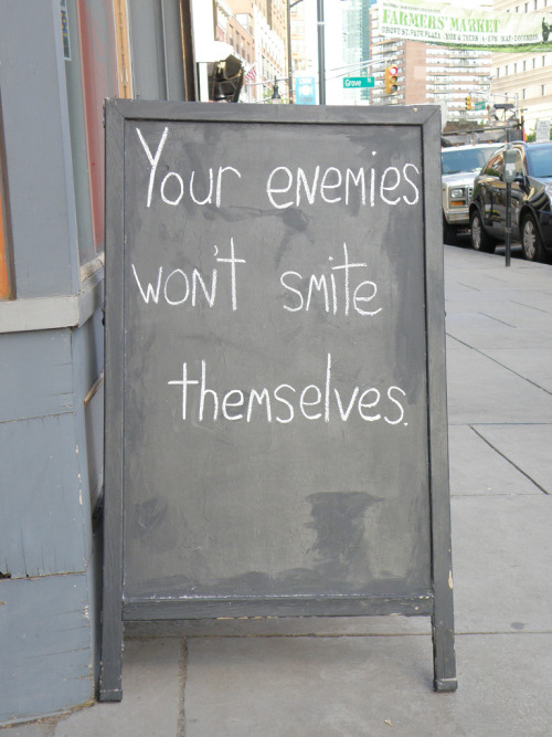 Your enemies won't smite themselves. (by Offbeat Jersey) A rare quote from the Book of Synergy 2:14.