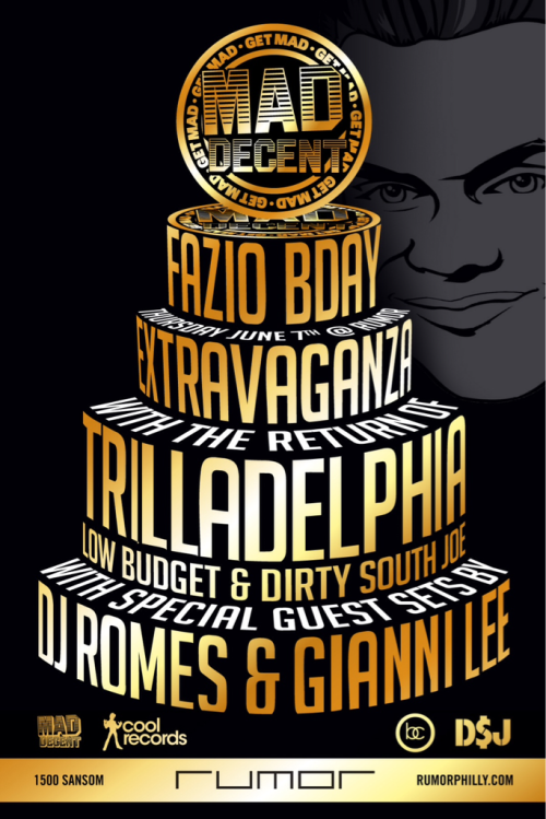 "Thursday, June 7th #GetMAD Fazio Bday Extravaganza ""The Return of TRILLADELPHIA"" at @RumorPhilly featuring @dsjoe @lowbeezy @djromes @giannilee"