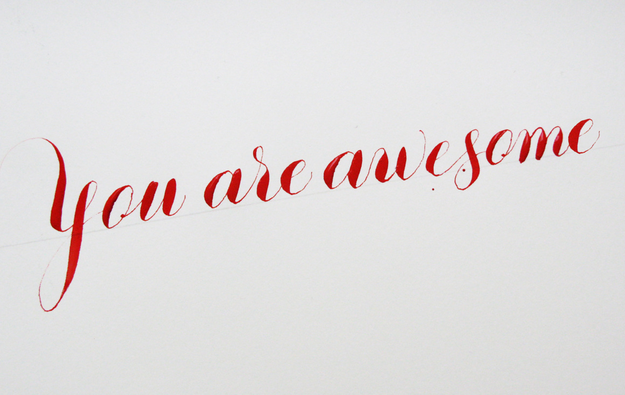 Calligraphi.ca - You are awesome - copperplate nib and red tempera - Giuseppe Salerno
