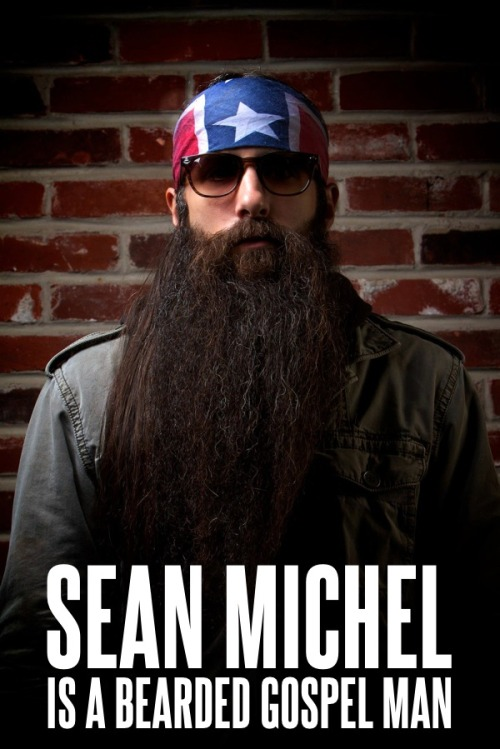 bgospelm:  Sean Michel is a bearded gospel man, and an amazing musician. Check out his music here.