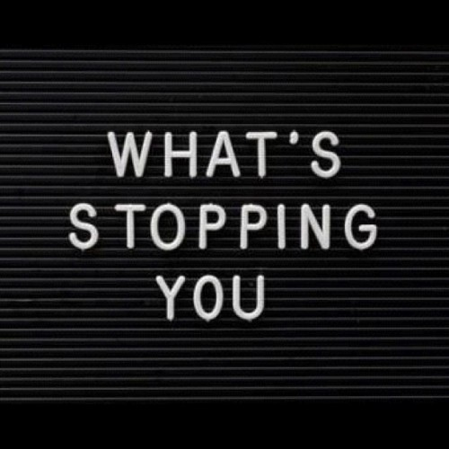 What's stopping you. (Taken with instagram)