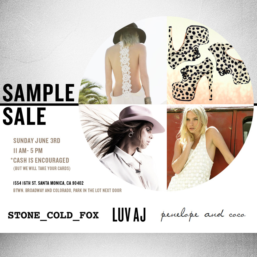 THIS SUNDAY- A STONE_COLD_FOX, LUV AJ AND PENELOPE AND COCO SAMPLE SALE. SANTA MONICA CALIFORNIA, HOPE TO SEE YOU THERE.