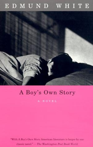 LGBTQ* Books To Keep On Your Radar A Boy's Own Story by Edmund White A Boy's Own Story is the first of Edmund White's highly acclaimed trilogy of autobiographical novels that brilliantly evoke a young man's coming of age and document American gay life through the last forty years. The nameless narrator in this deeply affecting work reminisces about growing up in the 1950s with emotionally aloof, divorced parents, an unrelenting sister, and the schoolmates who taunt him.  He finds consolation in literature and his fantastic imagination. Eager to cultivate intimate, enduring friendships, he becomes aware of his yearning to be loved by men, and struggles with the guilt and shame of accepting who he is. (text from GoodReads)