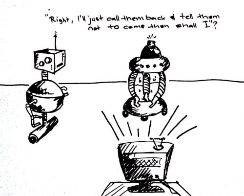 sometimesoneday:  Sometimes…passive aggressive robots