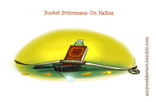 amymebberson:  Pocket Princesses is on Haitus  Hey everyone. First of all, thank you EVERYONE who has enjoyed PP so far and taken time with notes and reblogs to tell me. It's always very thrilling to know the art has given you a giggle. However, due to an increase in current work and deadlines that now threaten to swallow me whole , I'm afraid I have to put the girls away for a little while until I clear some stuff off my work slate. I hope to bring PP back to you all hopefully end of July, after I have completed a move to California and San Diego Comic Con is over. So I hope you'll all stick around for my other Disney and comic art and lots of delicious convention sketches coming up in the weeks ahead.  I'll wait for next pp. :)