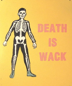 Death is Wack (via FFFFOUND!)