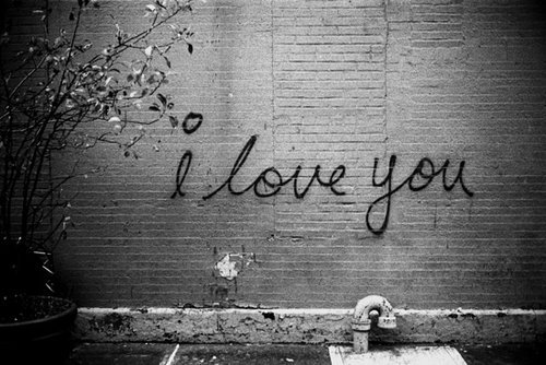 """I love you."" Found on: Weheartit.com"