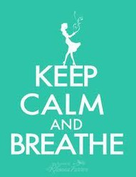 Keep Calm and breath