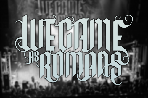 d4vestephens:  We Came As Romans