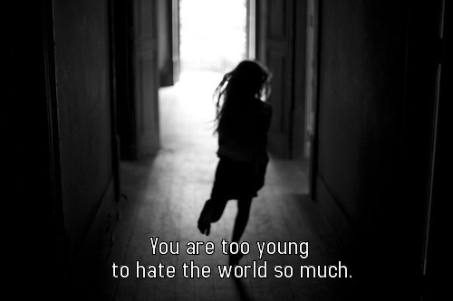 too young to hate..