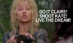 Do It Claire! Shoot Kate! (via nightinnantes)