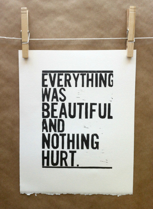 """Everything was beautiful, and nothing hurt."" - Kurt Vonnegut, Slaughterhouse Five Linocut block print, available here."