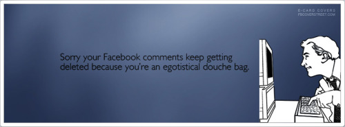 Egotistical Douche Bag Facebook Comments Facebook Cover