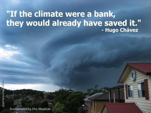 If the climate were a bank…  They would already have saved it.