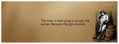 The Loser In Beer Pong Facebook Cover