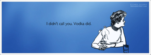 Vodka Called Me Facebook Cover