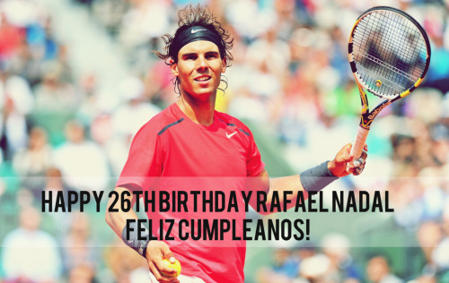 Happy Birthday Rafael Nadal! :)