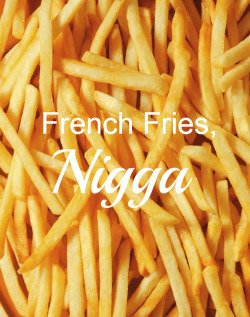 My soulmate will love french fries just as much as I do.