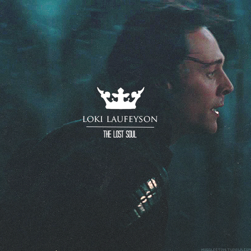 • Loki Laufeyson, the lost soul.