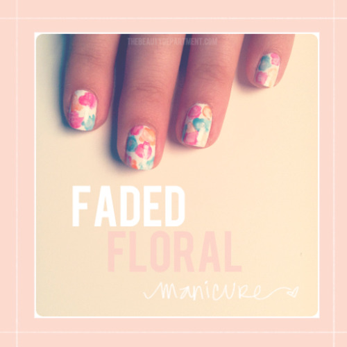 "Faded Floral Manicure by the Beauty Department. I love all of the Beauty Dept's ""How-Tos"" and this is definitely a favourite! Us preppies do love the occasional floral."