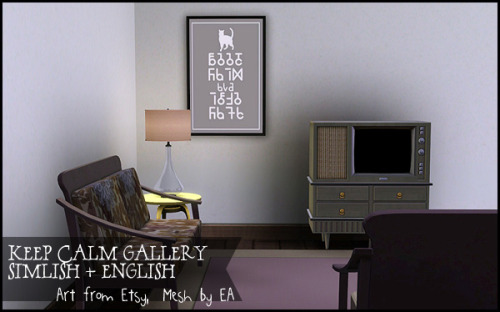 Keep Calm prints in Simlish and English at my LJ | DW